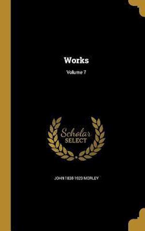 Bog, hardback Works; Volume 7 af John 1838-1923 Morley