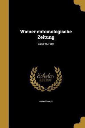 Bog, paperback Wiener Entomologische Zeitung; Band 26 1907