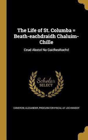 Bog, hardback The Life of St. Columba = Beath-Eachdraidh Chaluim-Chille