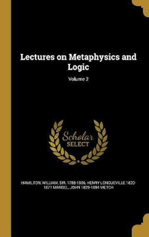 Bog, hardback Lectures on Metaphysics and Logic; Volume 2 af Henry Longueville 1820-1871 Mansel, John 1829-1894 Vietch