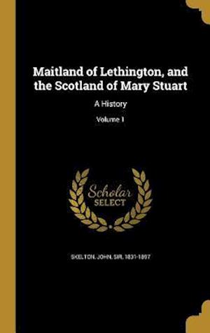 Bog, hardback Maitland of Lethington, and the Scotland of Mary Stuart