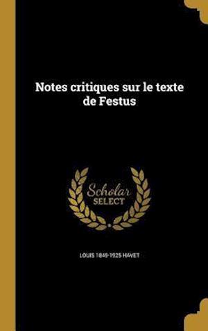 Bog, hardback Notes Critiques Sur Le Texte de Festus af Louis 1849-1925 Havet