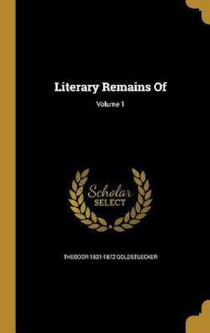 Bog, hardback Literary Remains Of; Volume 1 af Theodor 1821-1872 Goldstuecker
