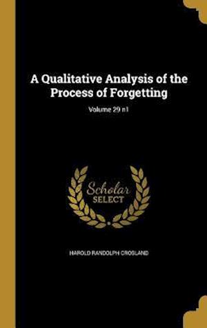 Bog, hardback A Qualitative Analysis of the Process of Forgetting; Volume 29 N1 af Harold Randolph Crosland