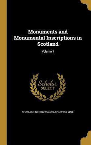 Bog, hardback Monuments and Monumental Inscriptions in Scotland; Volume 1 af Charles 1825-1890 Rogers