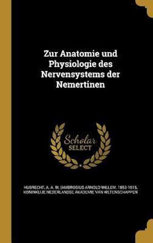 Bog, hardback Zur Anatomie Und Physiologie Des Nervensystems Der Nemertinen