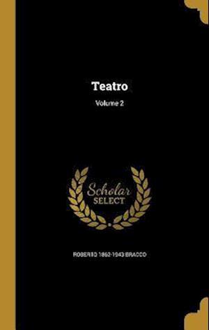 Bog, hardback Teatro; Volume 2 af Roberto 1862-1943 Bracco
