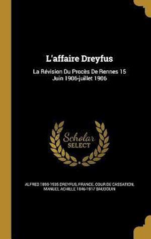 Bog, hardback L'Affaire Dreyfus af Alfred 1859-1935 Dreyfus, Manuel Achille 1846-1917 Baudouin
