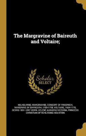 Bog, hardback The Margravine of Baireuth and Voltaire; af Georg 1831-1897 Horn