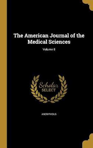 Bog, hardback The American Journal of the Medical Sciences; Volume 8