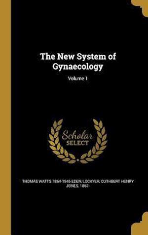 Bog, hardback The New System of Gynaecology; Volume 1 af Thomas Watts 1864-1946 Eden