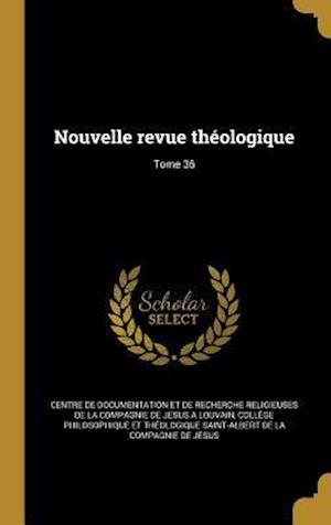 Bog, hardback Nouvelle Revue Theologique; Tome 36