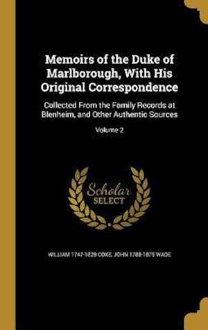 Bog, hardback Memoirs of the Duke of Marlborough, with His Original Correspondence af John 1788-1875 Wade, William 1747-1828 Coxe