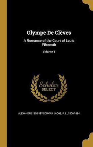 Bog, hardback Olympe de Cleves af Alexandre 1802-1870 Dumas