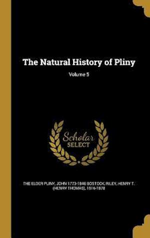 Bog, hardback The Natural History of Pliny; Volume 5 af The Elder Pliny, John 1773-1846 Bostock