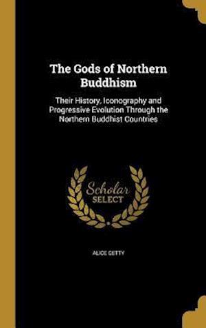 Bog, hardback The Gods of Northern Buddhism af Alice Getty
