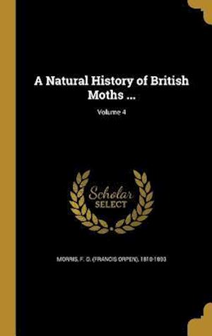 Bog, hardback A Natural History of British Moths ...; Volume 4