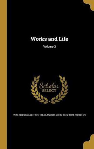 Bog, hardback Works and Life; Volume 3 af John 1812-1876 Forster, Walter Savage 1775-1864 Landor