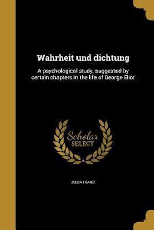 Bog, paperback Wahrheit Und Dichtung af Julia I. Sand
