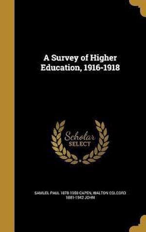 Bog, hardback A Survey of Higher Education, 1916-1918 af Samuel Paul 1878-1950 Capen, Walton Colcord 1881-1942 John