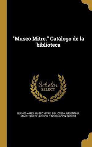 Bog, hardback Museo Mitre. Catalogo de La Biblioteca
