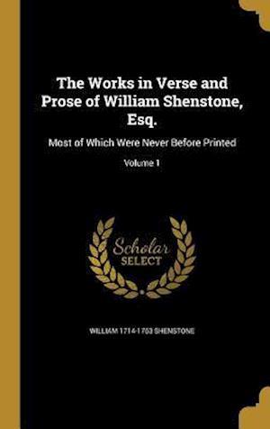 Bog, hardback The Works in Verse and Prose of William Shenstone, Esq. af William 1714-1763 Shenstone