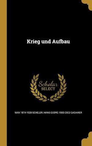 Bog, hardback Krieg Und Aufbau af Hans Georg 1900-2002 Gadamer, Max 1874-1928 Scheler