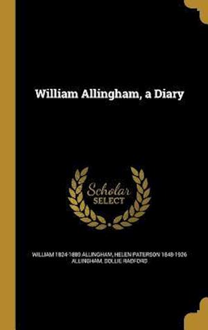 Bog, hardback William Allingham, a Diary af Dollie Radford, Helen Paterson 1848-1926 Allingham, William 1824-1889 Allingham