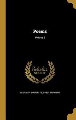 Bog, hardback Poems; Volume 3 af Elizabeth Barrett 1806-1861 Browning