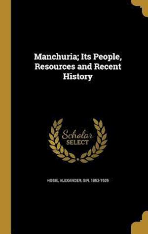 Bog, hardback Manchuria; Its People, Resources and Recent History