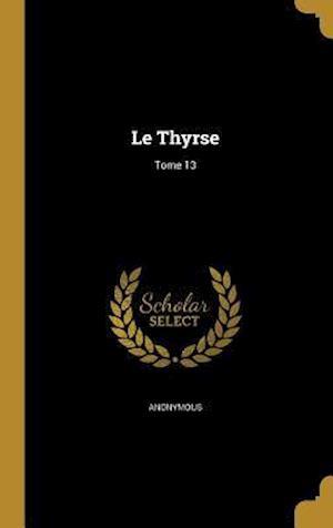 Bog, hardback Le Thyrse; Tome 13