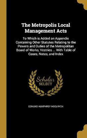 Bog, hardback The Metropolis Local Management Acts af Edmund Humphrey Woolrych