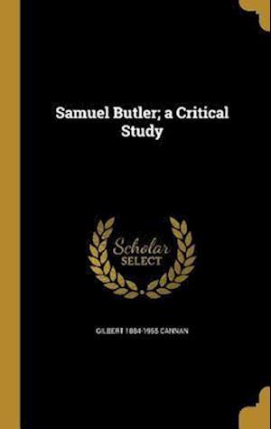 Bog, hardback Samuel Butler; A Critical Study af Gilbert 1884-1955 Cannan