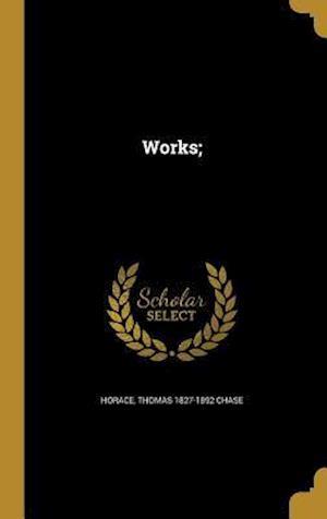 Bog, hardback Works; af Thomas 1827-1892 Chase