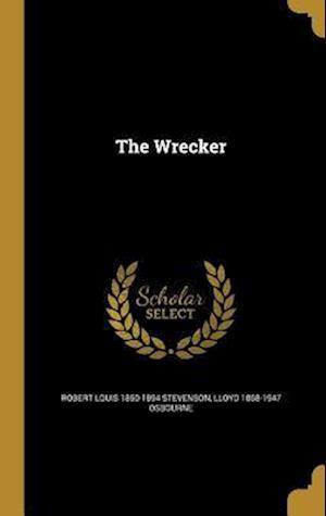 Bog, hardback The Wrecker af Robert Louis 1850-1894 Stevenson, Lloyd 1868-1947 Osbourne