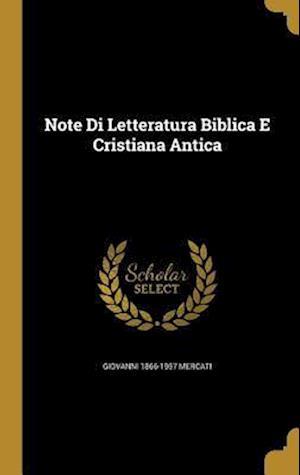 Bog, hardback Note Di Letteratura Biblica E Cristiana Antica af Giovanni 1866-1957 Mercati