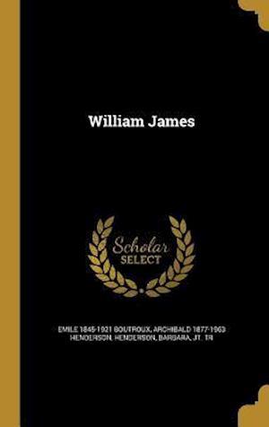 Bog, hardback William James af Archibald 1877-1963 Henderson, Emile 1845-1921 Boutroux