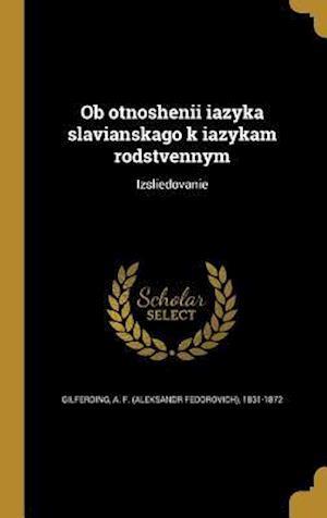 Bog, hardback OB Otnoshenii Iazyka Slavianskago K Iazykam Rodstvennym