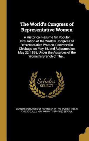 Bog, hardback The World's Congress of Representative Women af May Wright 1844-1920 Sewall