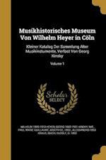 Musikhistorisches Museum Von Wilhelm Heyer in Coln af Georg 1882-1951 Kinsky, Wilhelm 1849-1913 Heyer