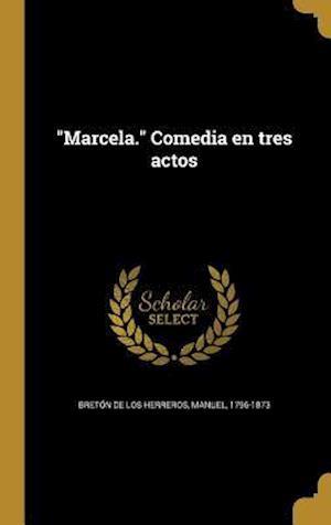 Bog, hardback Marcela. Comedia En Tres Actos