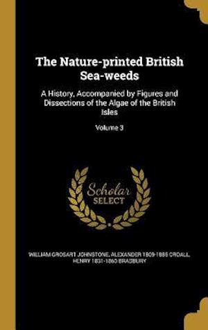 Bog, hardback The Nature-Printed British Sea-Weeds af William Grosart Johnstone, Henry 1831-1860 Bradbury, Alexander 1809-1885 Croall