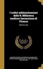 I Codici Ashburnhamiani Delle R. Biblioteca Mediceo-Laurenziana Di Firenze; Volume 1, PT.6 af Cesare 1840-1902 Paoli