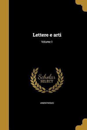 Bog, paperback Lettere E Arti; Volume 1