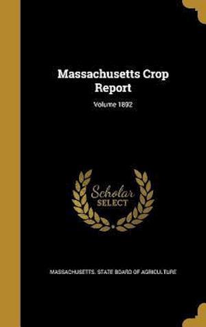 Bog, hardback Massachusetts Crop Report; Volume 1892
