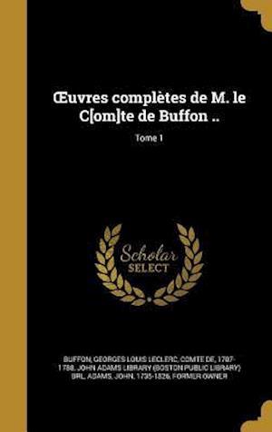 Bog, hardback Uvres Completes de M. Le C[om]te de Buffon ..; Tome 1