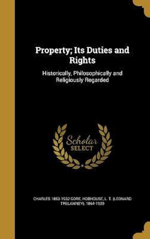 Bog, hardback Property; Its Duties and Rights af Charles 1853-1932 Gore