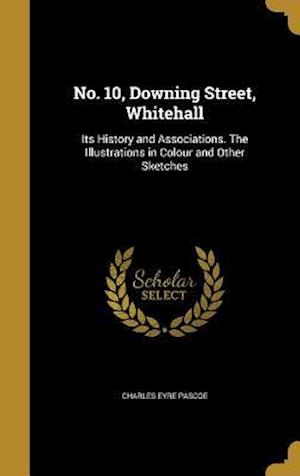 Bog, hardback No. 10, Downing Street, Whitehall af Charles Eyre Pascoe
