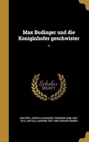 Bog, hardback Max Bu Dinger Und Die Ko Niginhofer Geschwister ..