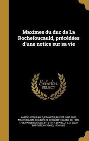 Bog, hardback Maximes Du Duc de La Rochefoucauld, Precedees D'Une Notice Sur Sa Vie